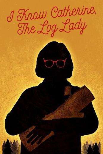 I Know Catherine, The Log Lady Poster
