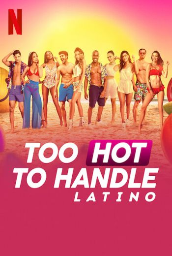 Too Hot To Handle: Latino Poster