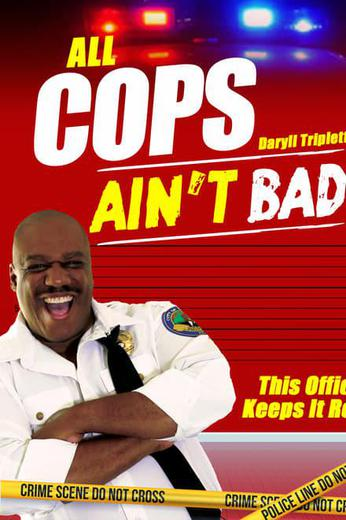 ALL COPS AIN'T BAD Poster