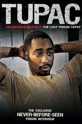 Tupac Uncensored and Uncut: The Lost Prison Tapes Poster