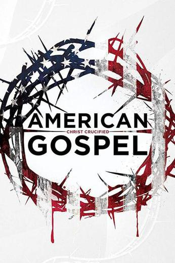 American Gospel: Christ Crucified Poster
