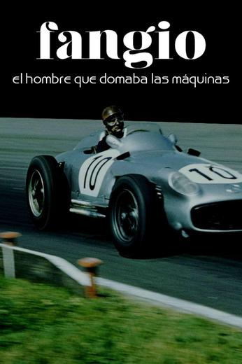 A Life of Speed: The Juan Manuel Fangio Story Poster