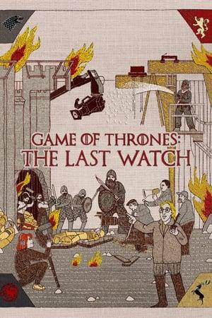 Game of Thrones: The Last Watch Poster