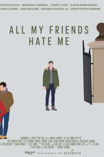 All My Friends Hate Me Poster