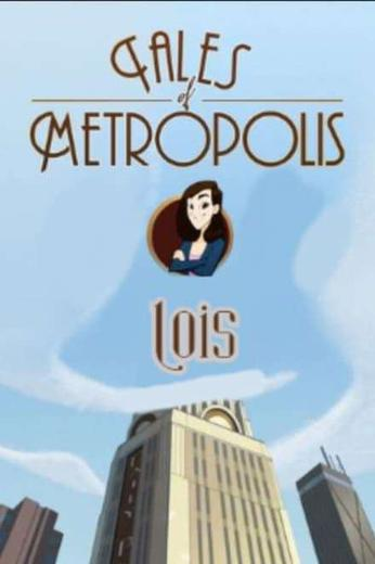 """DC Nation - Tales of Metropolis - """"Lois"""" Poster"""