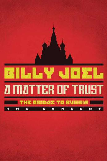 Billy Joel: A Matter of Trust - The Bridge to Russia Poster