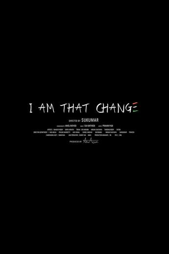 I Am That Change Poster