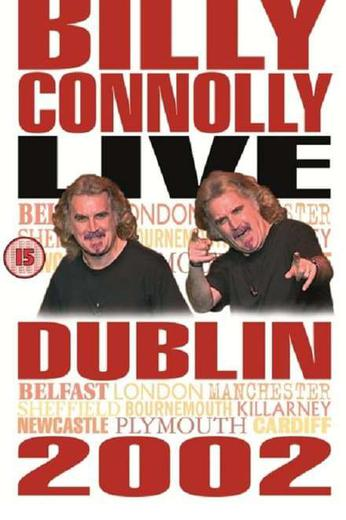 Billy Connolly Live In Dublin 2002 Where To Watch Full Movie Online 24reel Us