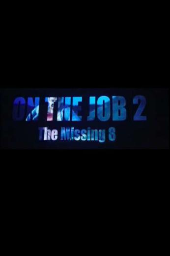 On The Job 2: The Missing 8 Poster
