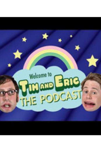 Tim and Eric: The Podcast Poster
